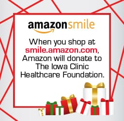 When you shop at smile.amazon.com Amazon will donate to The Iowa Clinic Healthcare Foundation
